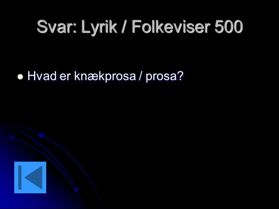 Svar: Lyrik / Folkeviser 500