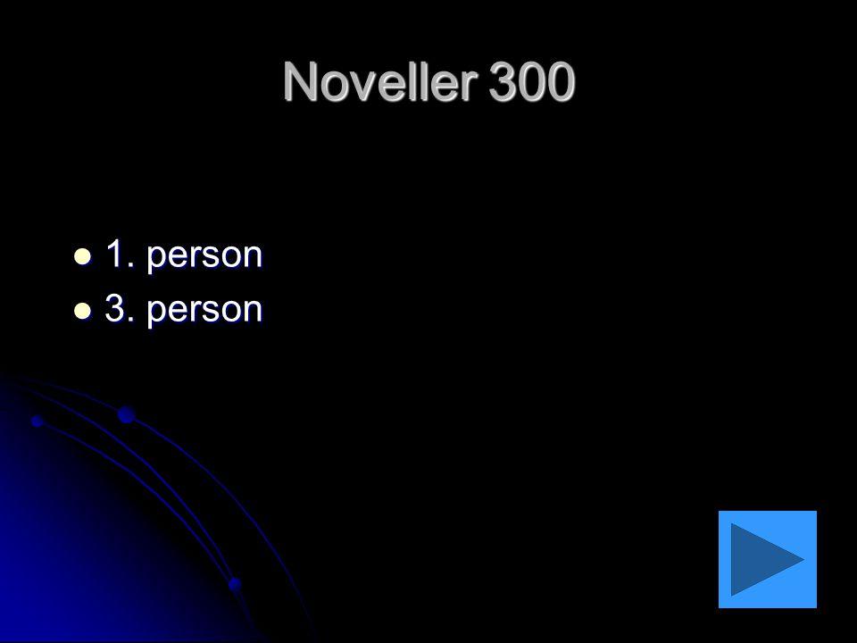 Noveller 300 1. person 3. person