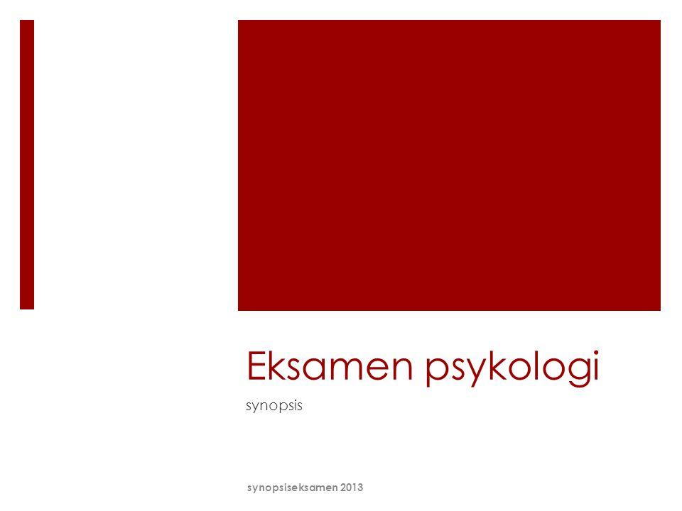 Eksamen psykologi synopsis synopsiseksamen 2013