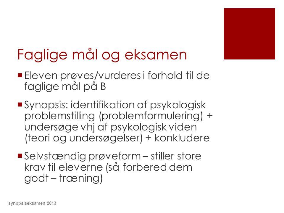 Faglige mål og eksamen Eleven prøves/vurderes i forhold til de faglige mål på B.