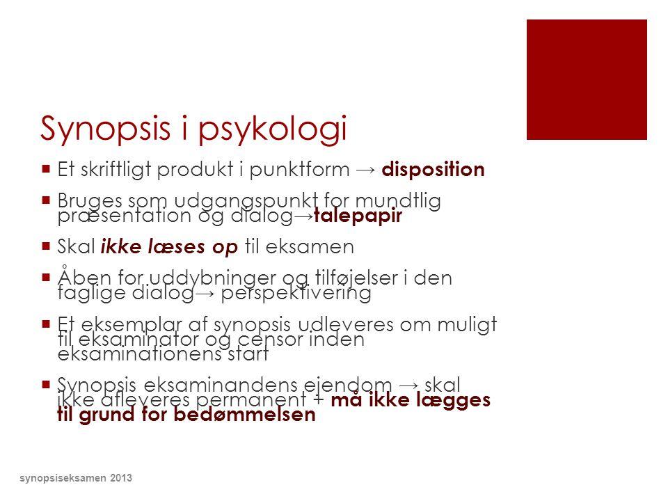 Synopsis i psykologi Et skriftligt produkt i punktform → disposition