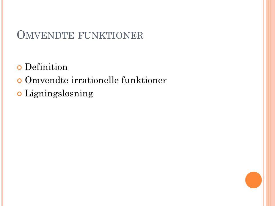 Omvendte funktioner Definition Omvendte irrationelle funktioner