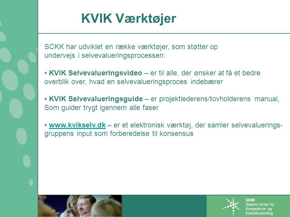 KVIK Værktøjer SCKK har udviklet en række værktøjer, som støtter op