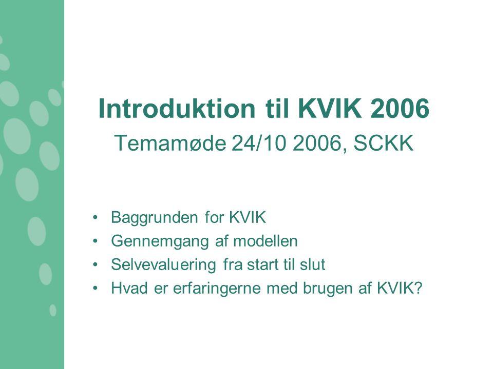Introduktion til KVIK 2006 Temamøde 24/10 2006, SCKK