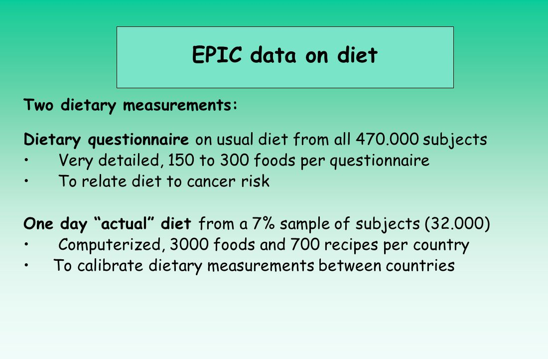 EPIC data on diet Two dietary measurements: