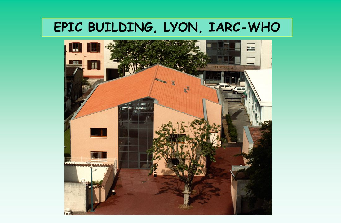 EPIC BUILDING, LYON, IARC-WHO