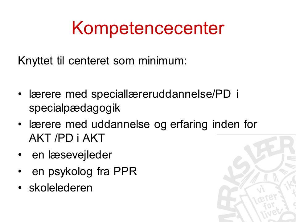 Kompetencecenter Knyttet til centeret som minimum: