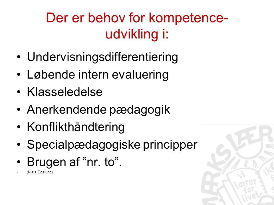 Der er behov for kompetence- udvikling i: