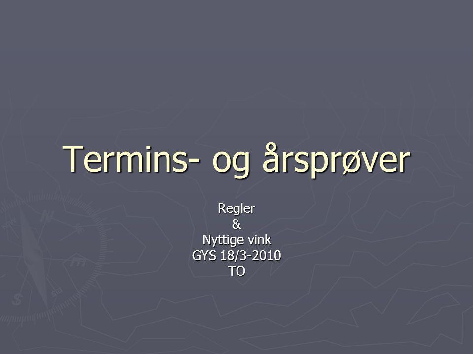 Regler & Nyttige vink GYS 18/3-2010 TO