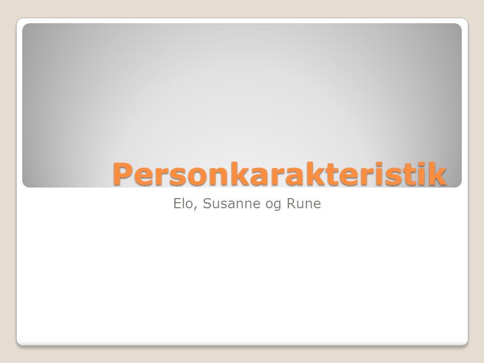 Personkarakteristik Elo, Susanne og Rune