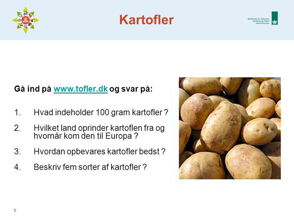 Kartofler Gå ind på www.tofler.dk og svar på: