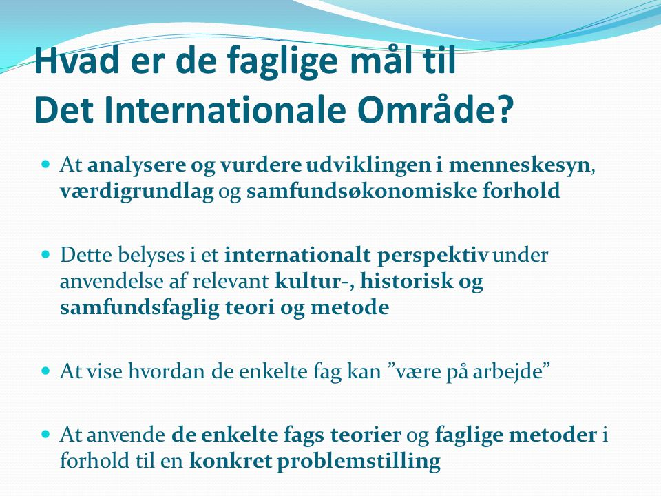 Hvad er de faglige mål til Det Internationale Område