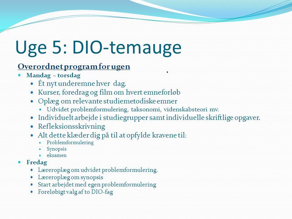 Uge 5: DIO-temauge . Overordnet program for ugen