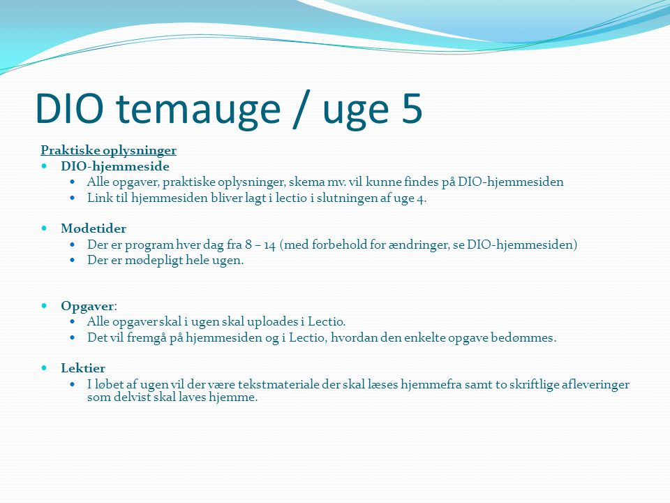 DIO temauge / uge 5 Praktiske oplysninger DIO-hjemmeside