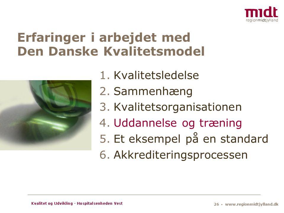 Erfaringer i arbejdet med Den Danske Kvalitetsmodel