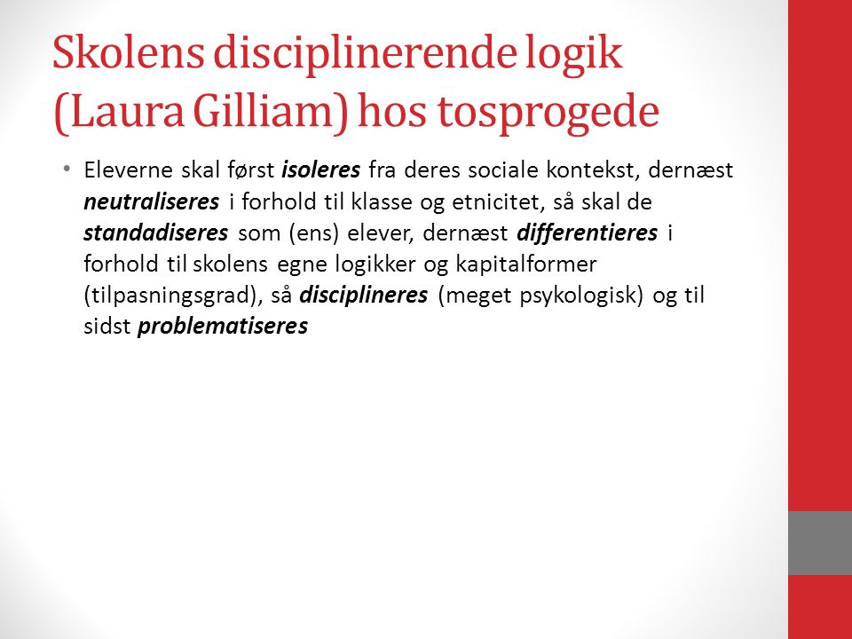 Skolens disciplinerende logik (Laura Gilliam) hos tosprogede