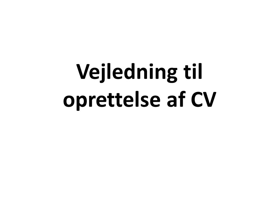 Vejledning til oprettelse af CV