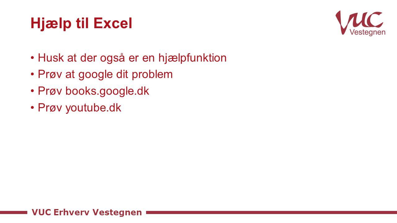 Hjælp til Excel Husk at der også er en hjælpfunktion