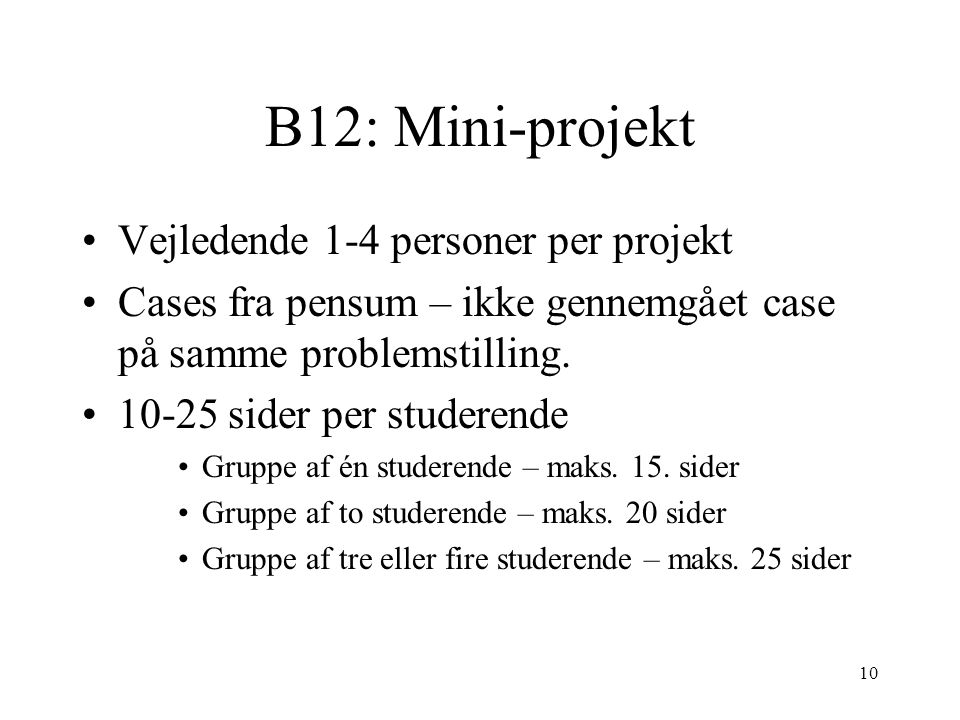 B12: Mini-projekt Vejledende 1-4 personer per projekt