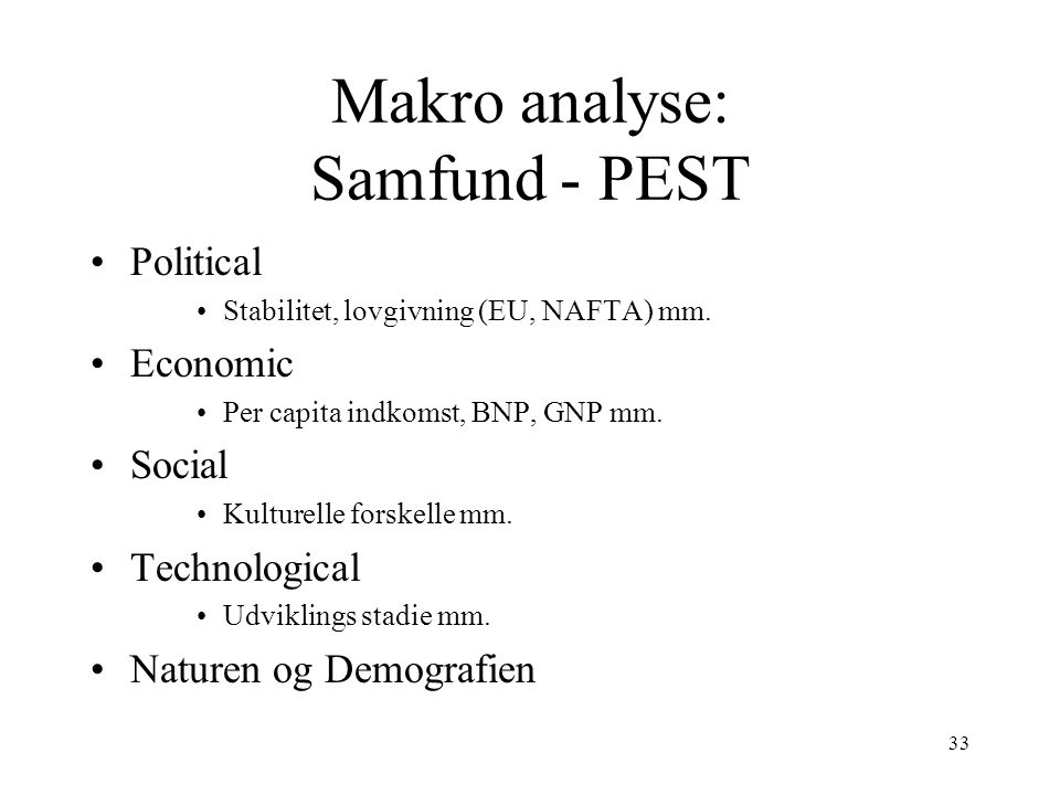 Makro analyse: Samfund - PEST