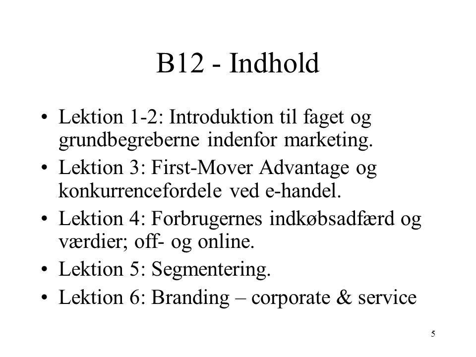 B12 - Indhold Lektion 1-2: Introduktion til faget og grundbegreberne indenfor marketing.