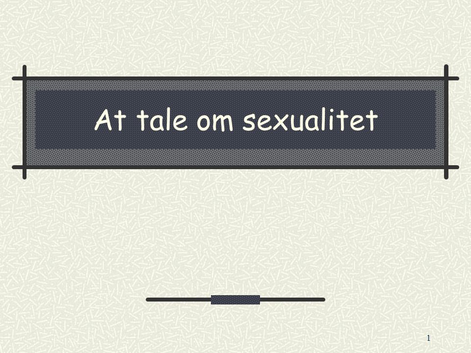 At tale om sexualitet