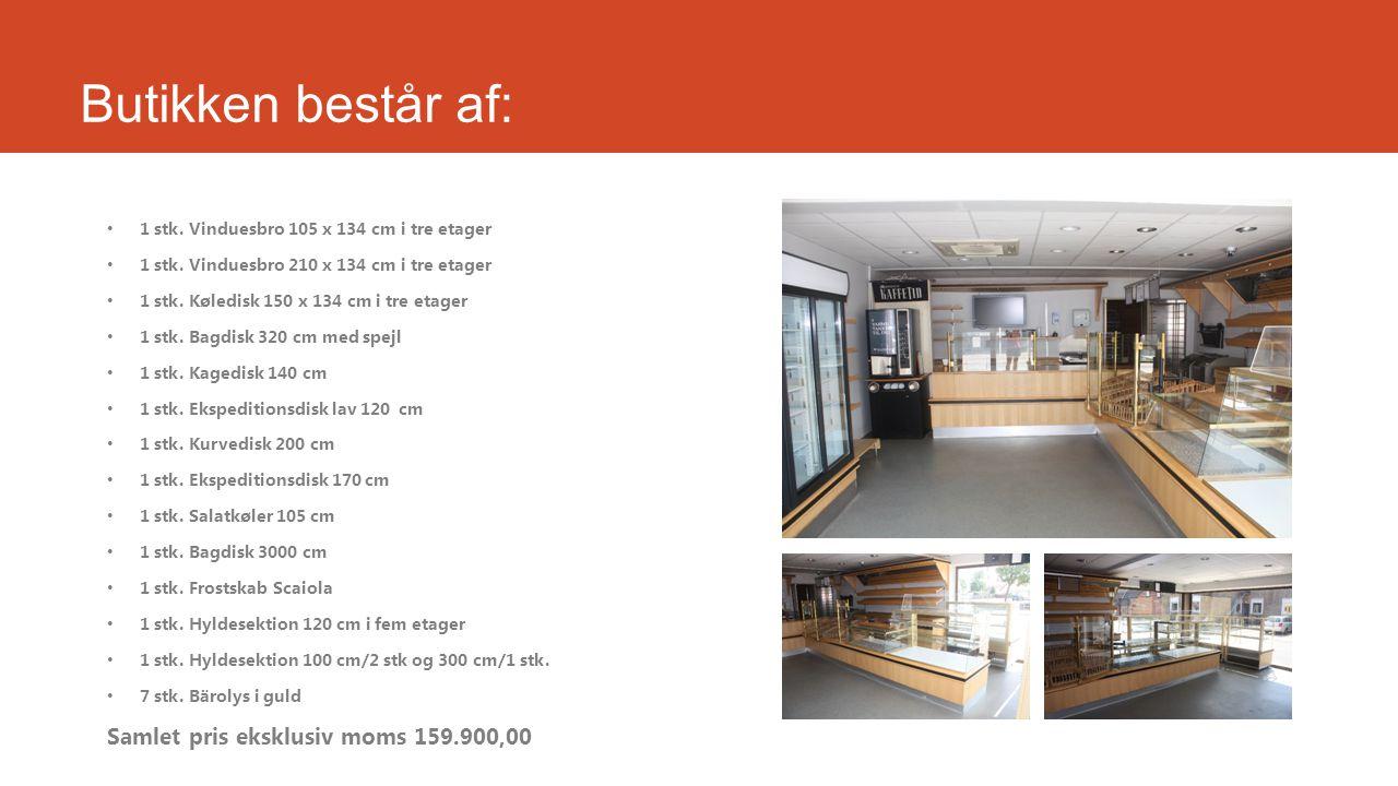 Butikken består af: Samlet pris eksklusiv moms 159.900,00