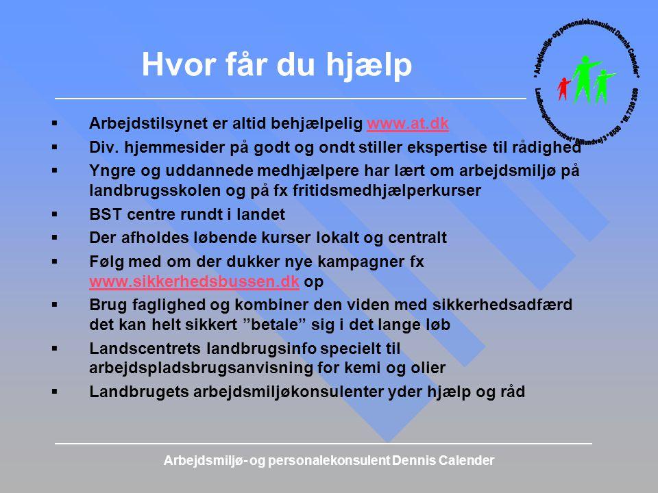 Hvor får du hjælp Arbejdstilsynet er altid behjælpelig www.at.dk