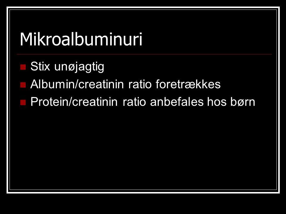 Mikroalbuminuri Stix unøjagtig Albumin/creatinin ratio foretrækkes