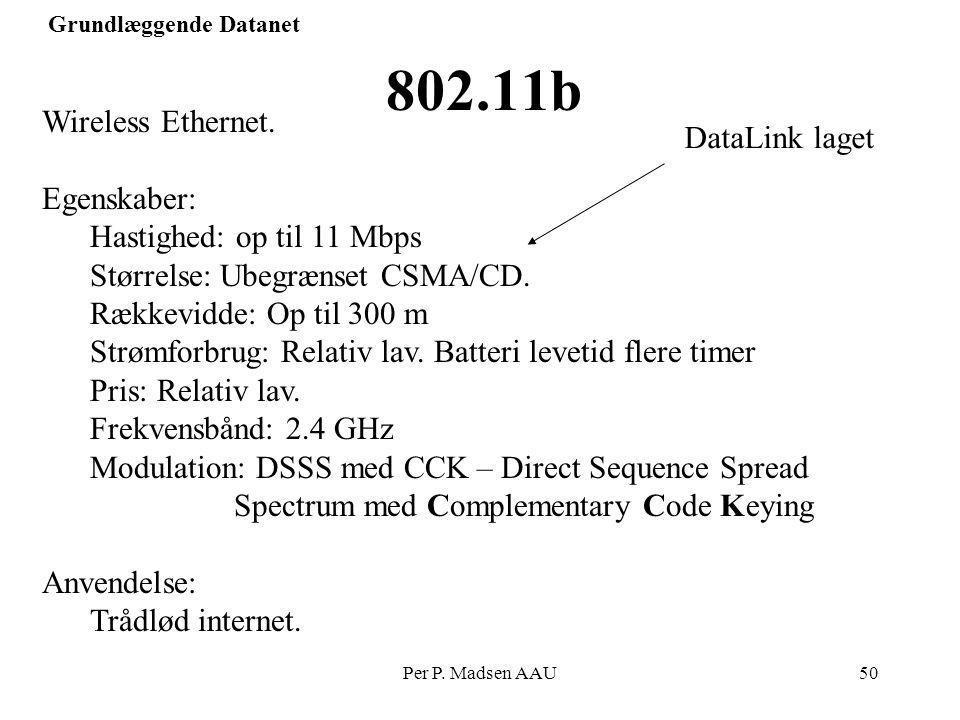 802.11b Wireless Ethernet. DataLink laget Egenskaber: