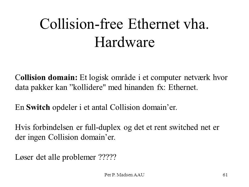 Collision-free Ethernet vha. Hardware