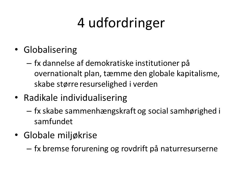 4 udfordringer Globalisering Radikale individualisering