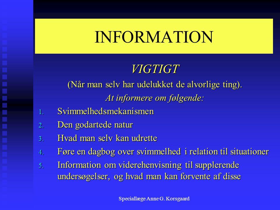 INFORMATION VIGTIGT (Når man selv har udelukket de alvorlige ting).