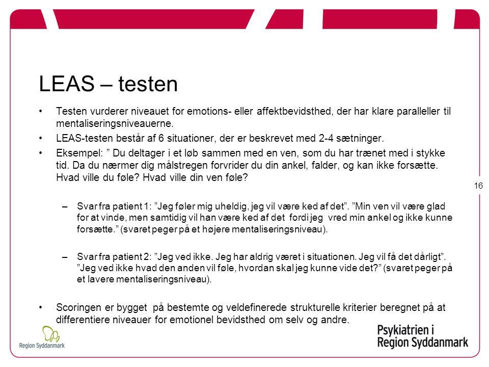 LEAS – testen Testen vurderer niveauet for emotions- eller affektbevidsthed, der har klare paralleller til mentaliseringsniveauerne.