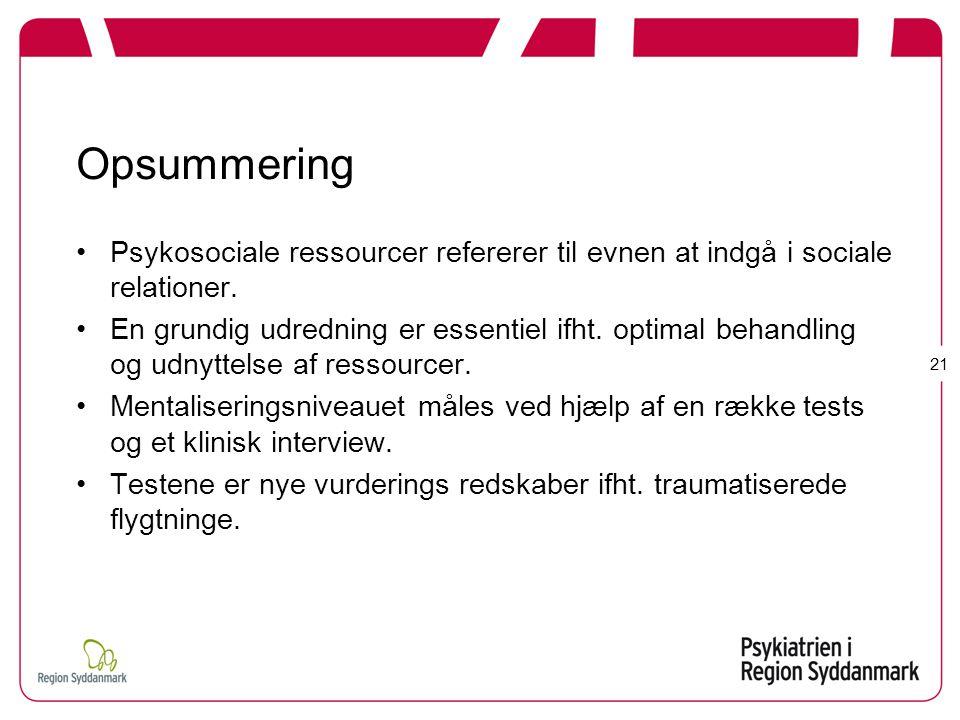 Opsummering Psykosociale ressourcer refererer til evnen at indgå i sociale relationer.