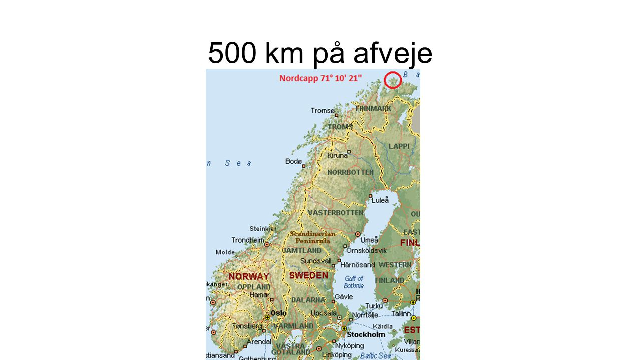 500 km på afveje