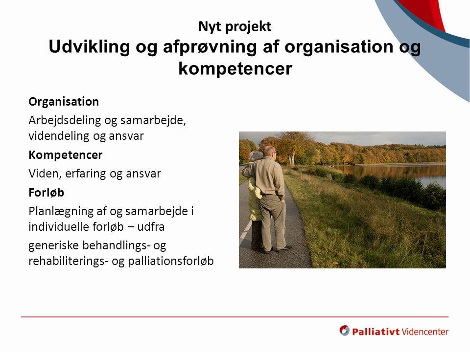 Nyt projekt Udvikling og afprøvning af organisation og kompetencer