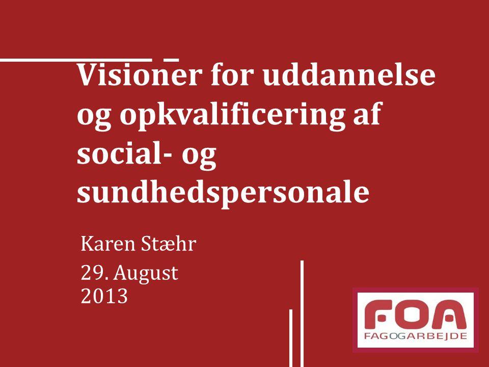 Visioner for uddannelse og opkvalificering af social- og sundhedspersonale