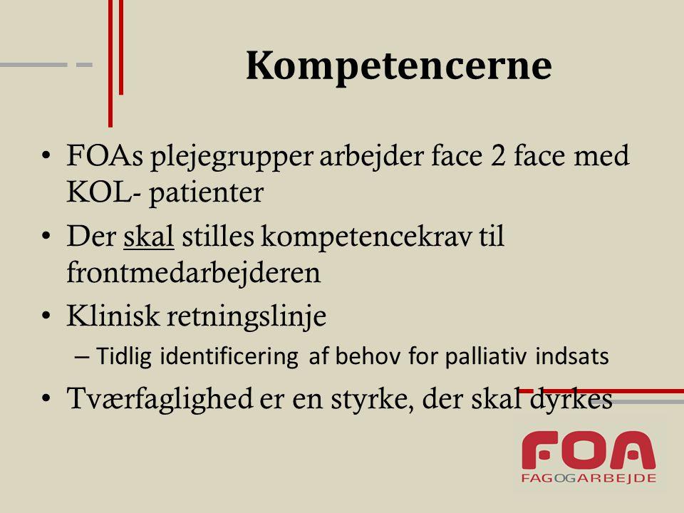 Kompetencerne FOAs plejegrupper arbejder face 2 face med KOL- patienter. Der skal stilles kompetencekrav til frontmedarbejderen.