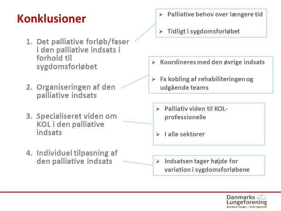 Konklusioner Palliative behov over længere tid. Tidligt i sygdomsforløbet.
