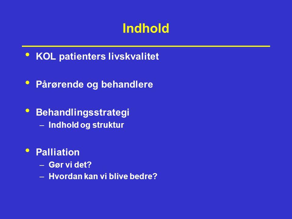 Indhold KOL patienters livskvalitet Pårørende og behandlere