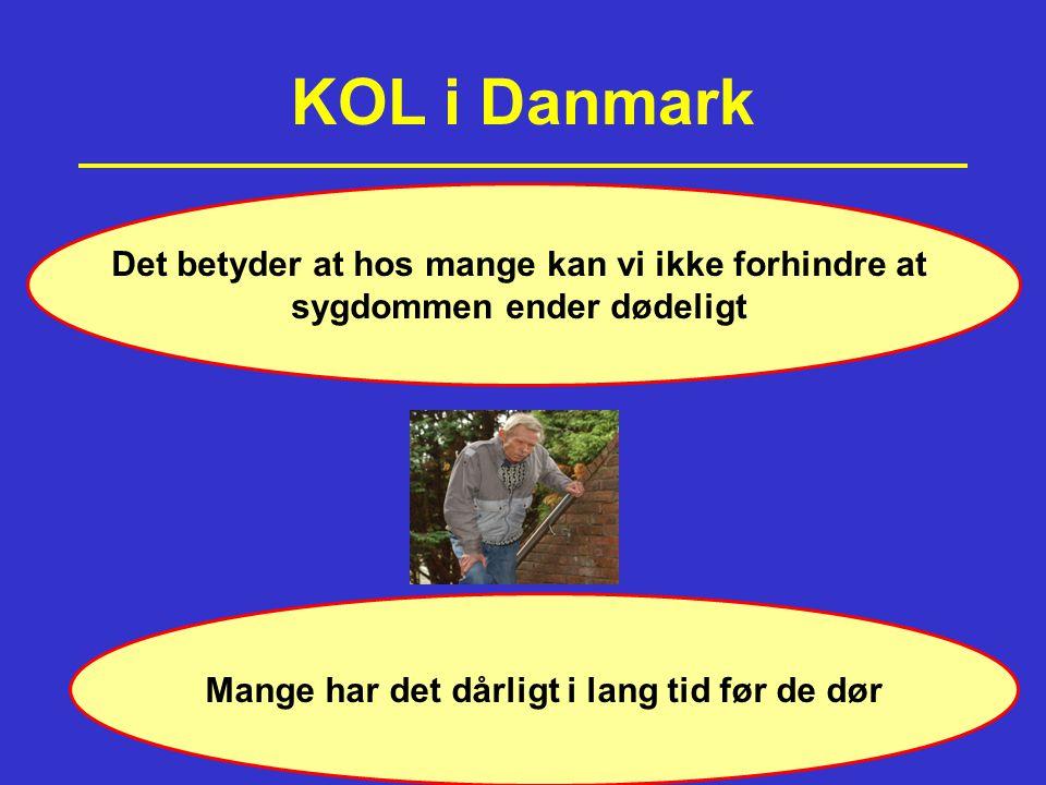 KOL i Danmark Det betyder at hos mange kan vi ikke forhindre at