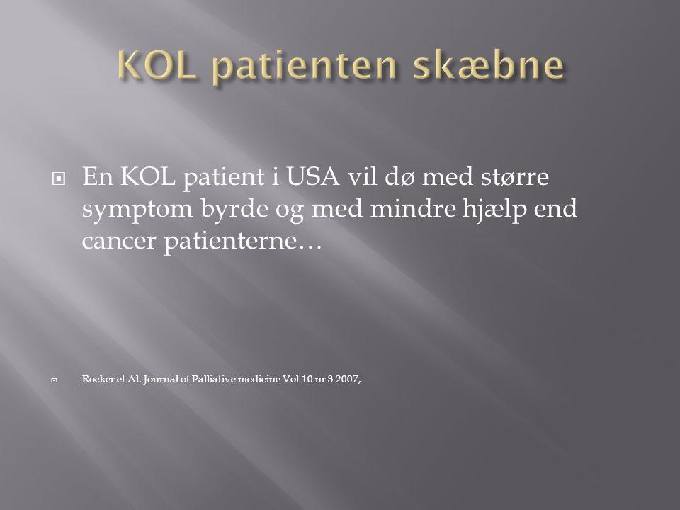 KOL patienten skæbne En KOL patient i USA vil dø med større symptom byrde og med mindre hjælp end cancer patienterne…