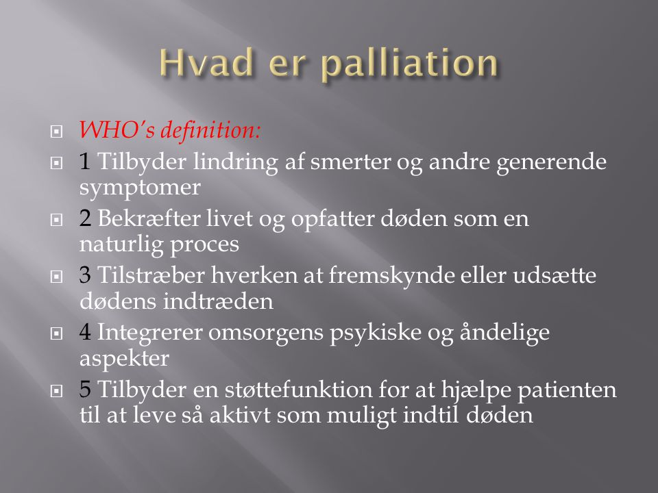 Hvad er palliation WHO's definition: