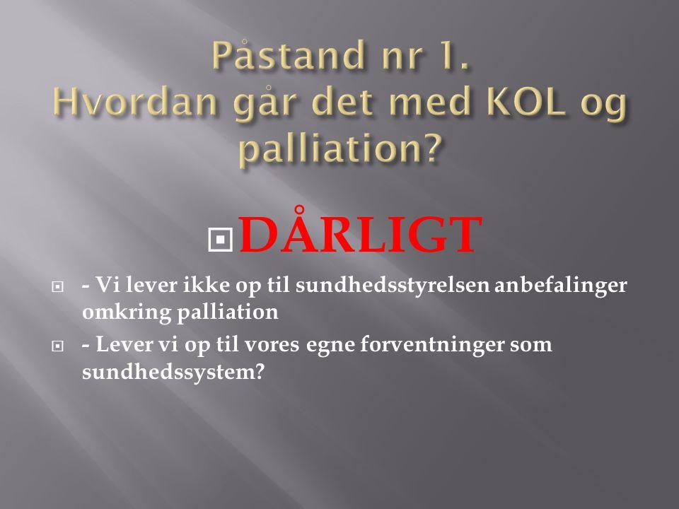 Påstand nr 1. Hvordan går det med KOL og palliation