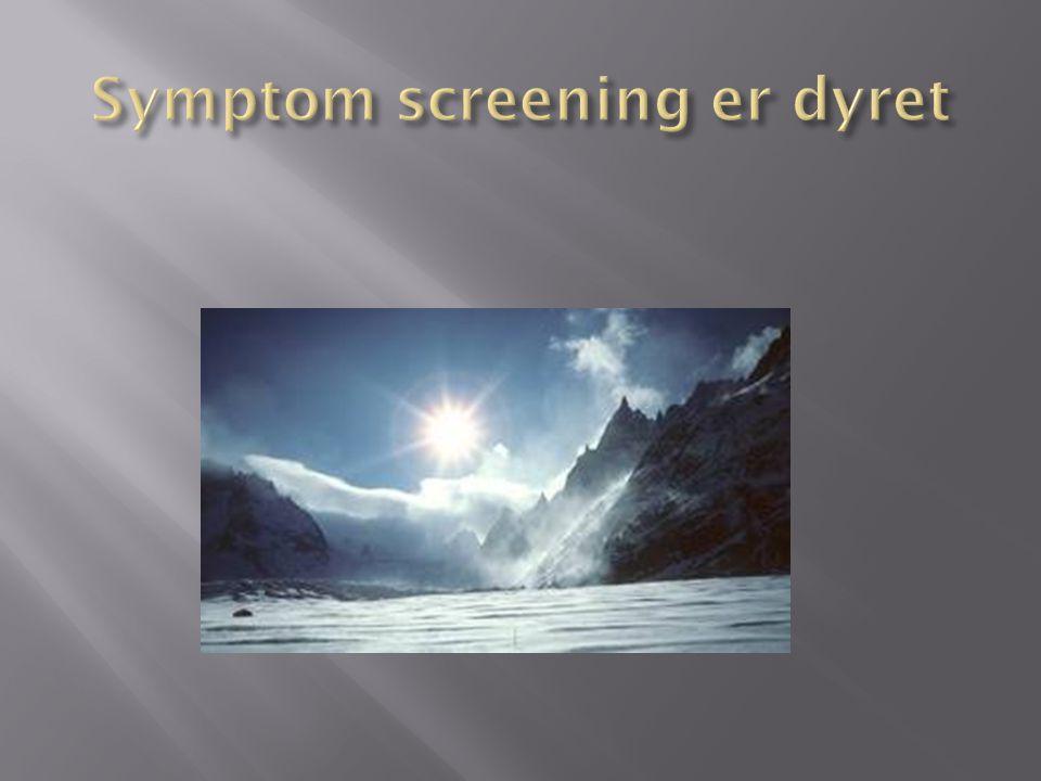 Symptom screening er dyret