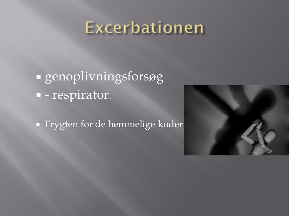 Excerbationen genoplivningsforsøg - respirator.