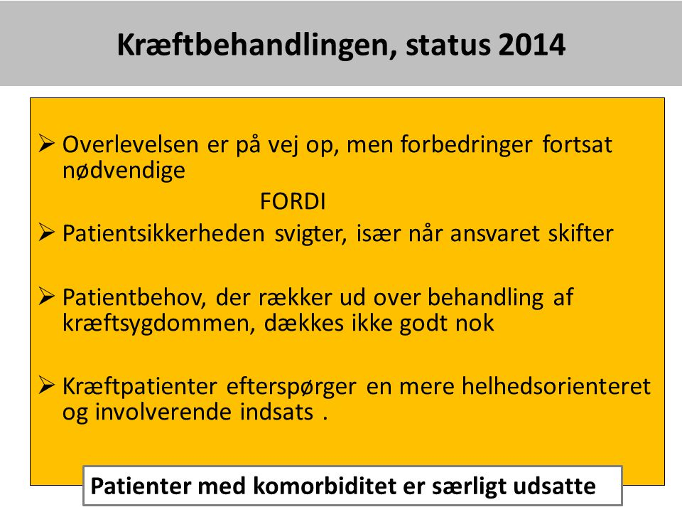 Kræftbehandlingen, status 2014