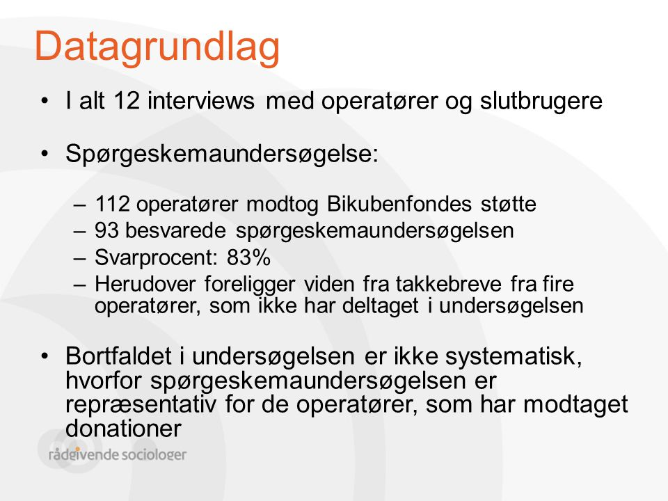 Datagrundlag I alt 12 interviews med operatører og slutbrugere