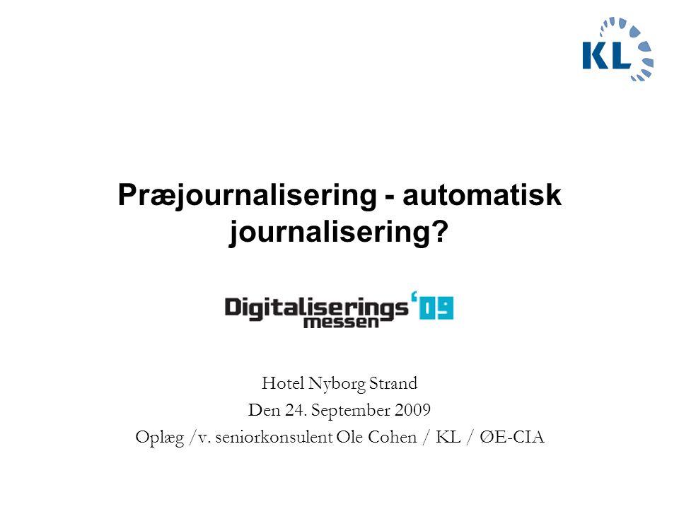 Præjournalisering - automatisk journalisering